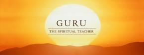Guru, the Spiritual Teacher
