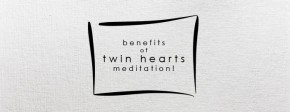Benefits of Twin Hearts Meditation