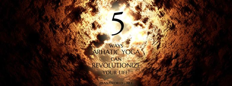 5 Ways Of Arhatic Yoga