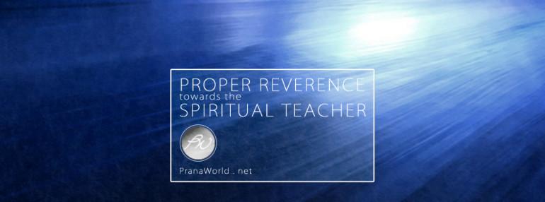 Proper Reverence Spiritual Seacher