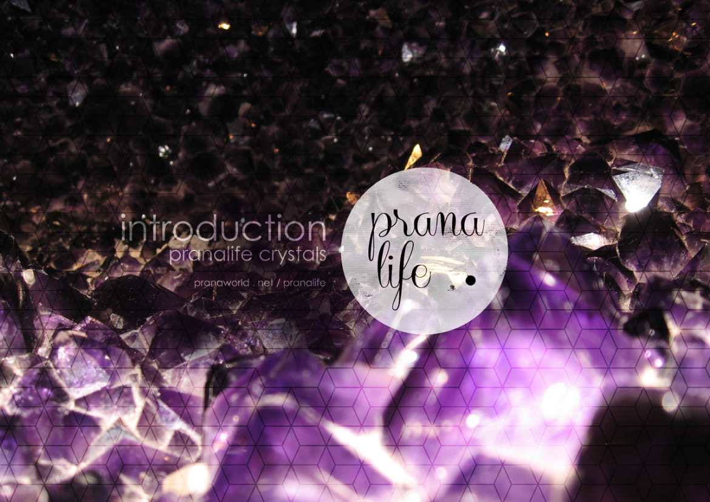Prana-Life-Crystals-Introduction
