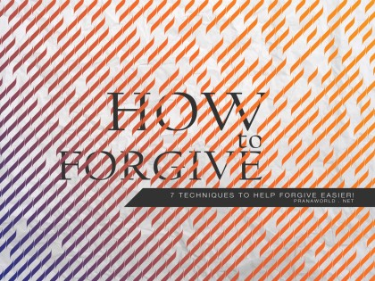 How to Forgive? 7 Techniques to Help Forgive Easier