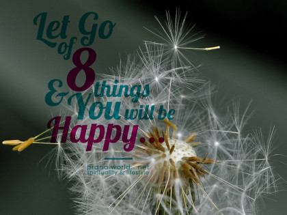 Let Go of 8 Things and You Will Be Happy