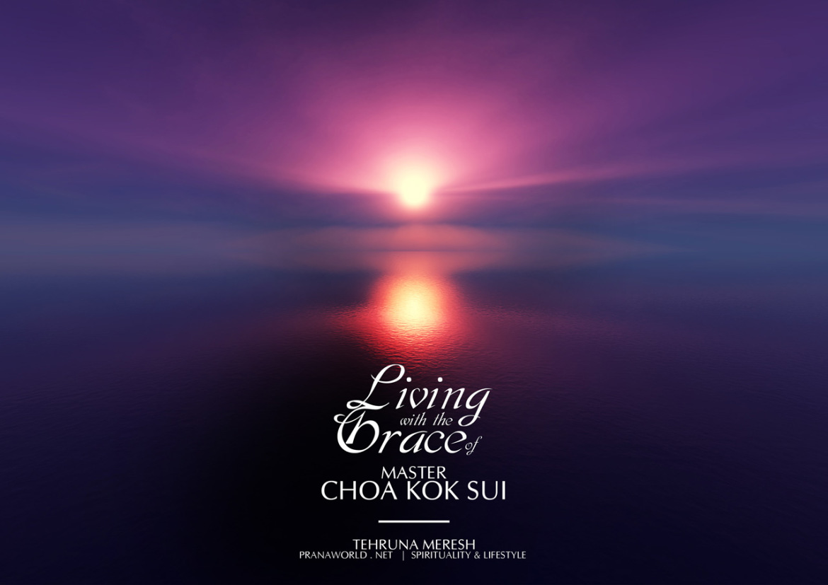 Living-with-the-Grace-of-Master-Choa-Kok-Sui